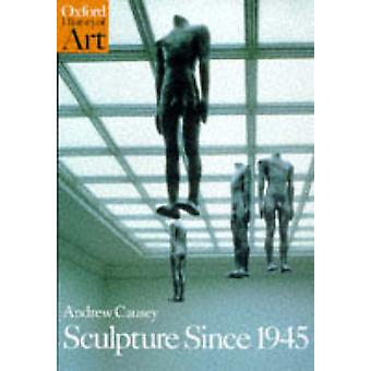 Sculpture Since 1945 by Andrew Causey