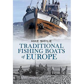 Traditional Fishing Boats of Europe by Mike Smylie