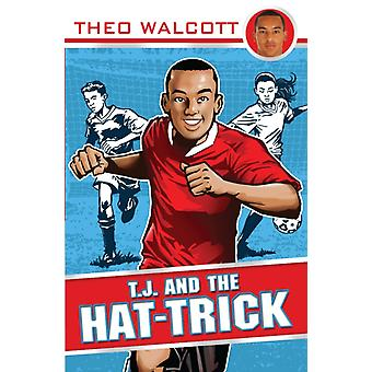 T.J. and the Hat-trick (T.J. (Theo Walcott)) (Paperback) by Walcott Theo