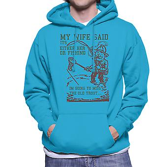 My Wife The Old Trout Men's Hooded Sweatshirt