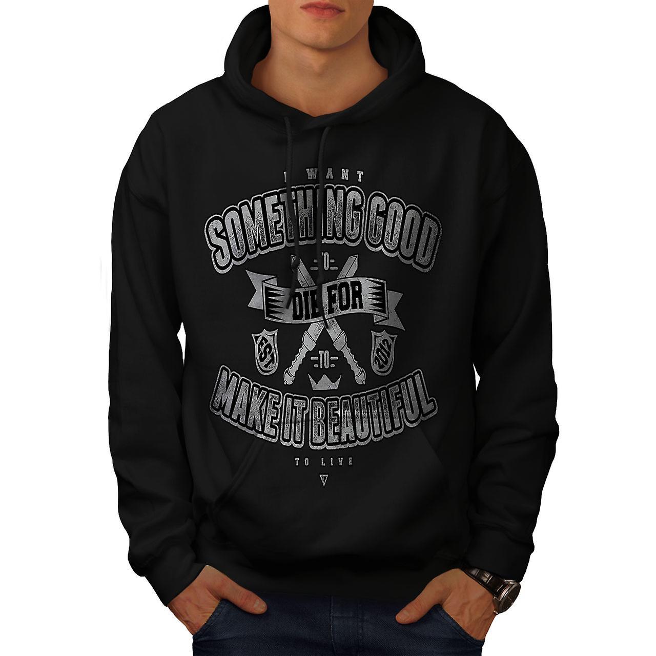 Die Something Good Slogan Men Black Hoodie | Wellcoda