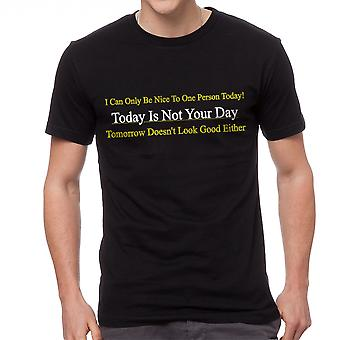 Funny I Can Only Be Nice To One Person Today Graphic Men's Black T-shirt