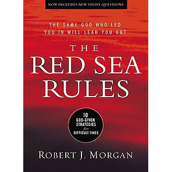The Red Sea Rules - 10 God-Given Strategies for Difficult Times by Rob
