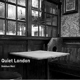 Quiet London by Siobhan Wall - 9780711231900 Book