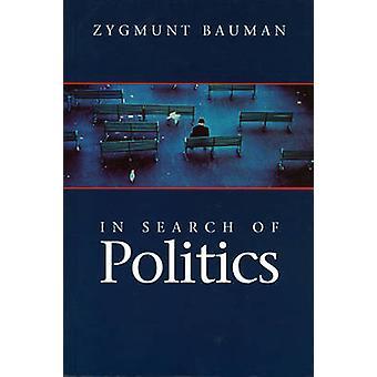 In Search of Politics by Zygmunt Bauman - 9780745621722 Book