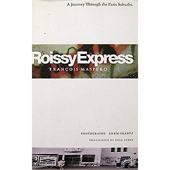 Roissy Express - rejse gennem Paris forstæder af François Maspero