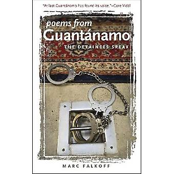 Poems from Guantanamo - The Detainees Speak by Marc Falkoff - Flagg Mi