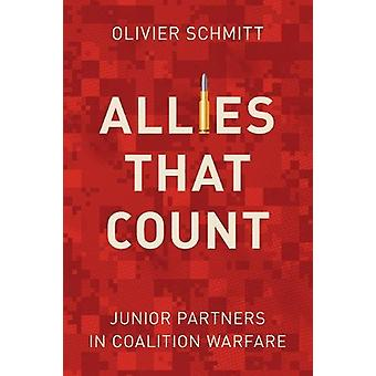 Allies That Count - Junior Partners in Coalition Warfare by Olivier Sc