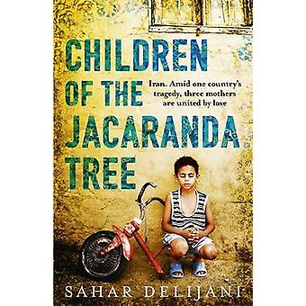 Children of the Jacaranda Tree by Sahar Delijani - 9781780224619 Book