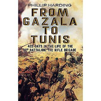 De Gazala à Tunis - 422 jours dans la vie du 2e bataillon - le