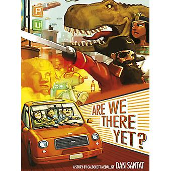 Are We There Yet? by Dan Santat - 9781783444670 Book
