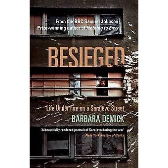 Besieged - Life Under Fire on a Sarajevo Street by Barbara Demick - 97
