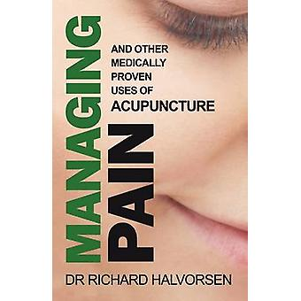 Managing Pain - a User's Guide to Acupuncture by Richard Halvorsen - 9