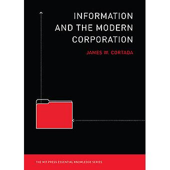 Information and the Modern Corporation by James W. Cortada - 97802625