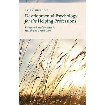 Developmental Psychology for the Helping Professions - Evidence-Based