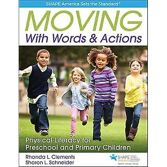 Moving with Words & Actions - Physically Literate Learning for Childre