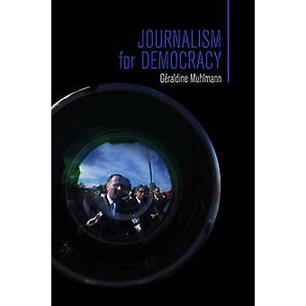 Journalisme pour la démocratie par Géraldine Muhlmann - Jean Birrell - 97807