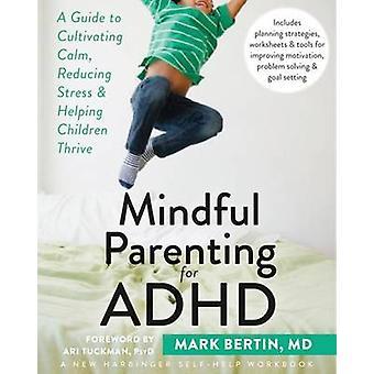 Parentalité consciente pour le TDAH par Mark Bertin - livre 9781626251793
