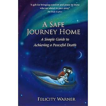 A Safe Journey Home - un Guide Simple pour parvenir à une mort paisible par