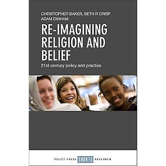 Re-imagining religion and belief for 21st century policy and practice