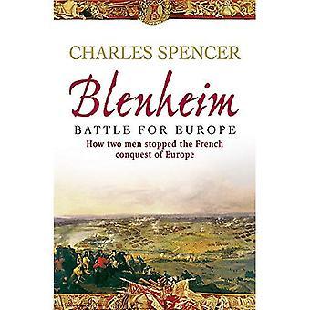 Blenheim: Kämpa för Europa, hur två män stoppade franska erövringen av Europa: Battle for Europe