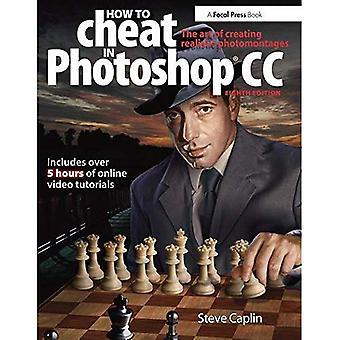 How To Cheat In Photoshop CC: L'art de créer des photomontages réalistes