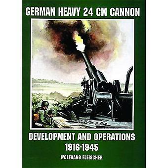 Tyska tunga 24 cm kanon: utveckling och drift 1916-1945 (Schiffer militär/flyghistoria)