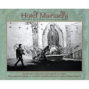 Hotel Mariachi: Urban Space and Cultural Heritage in Los Angeles (Querencias)
