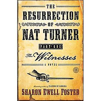 The Resurrection of Nat Turner, Part I: The Witnesses