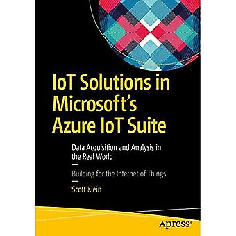 IoT Solutions in Microsoft's�Azure IoT Suite: Data�Acquisition and Analysis in�the Real World