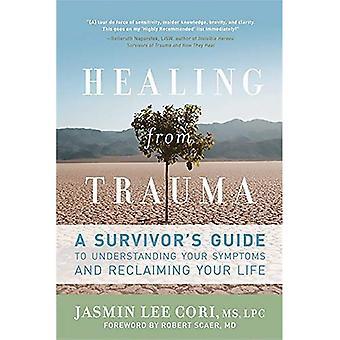 Genezing van Trauma: A Survivor's Guide to begrijpen van uw symptomen en terugwinnen van uw leven