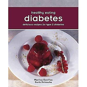 Diabetes: Recipes for Type Two Diabetes (Healthy Eating)