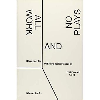 All Work and No Plays: Blueprints for Nine Performances