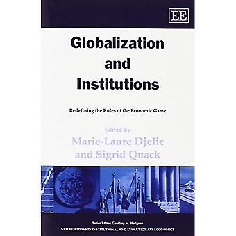 Globalization and Institutions : Redefining the Rules of the Economic Game