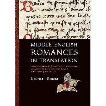 Middle english romances in translation: amis and Amiloun, Athelston, Floris and Blancheflor, Havelok the Dane,...