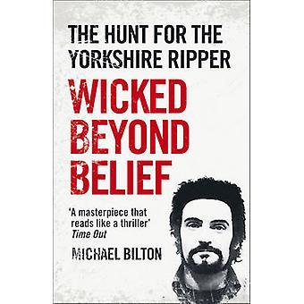 Wicked nie do uwierzenia - polowanie na Ripper Yorkshire przez Michael Bi