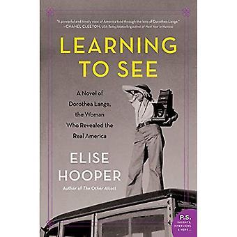 Imparare a vedere: un romanzo di Dorothea Lange, la donna che ha rivelato la vera America