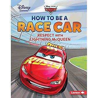 How to Be a Race Car: Respect with Lightning McQueen (Disney Great Job Character Guides)
