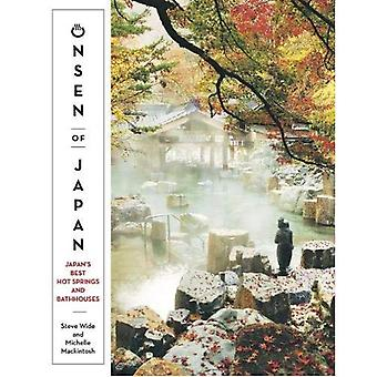 Onsen of Japan: Japan's Best Hot Springs and Bathhouses