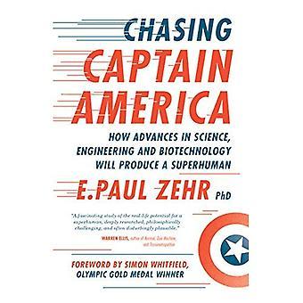 Het achtervolgen van Captain America: Hoe vooruitgang in wetenschap, techniek en biotechnologie zullen produceren een bovenmenselijke