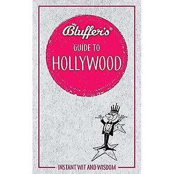 Bluffer's Guide to Hollywood (Bluffer's Guides)
