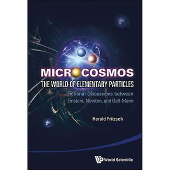 Microcosmos: The World of Elementary Particles - Fictional Discussions Between Einstein, Newton, and Gell-Mann