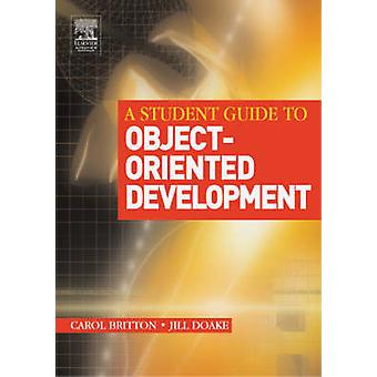 A Student Guide to ObjectOriented Development by Britton & Carol