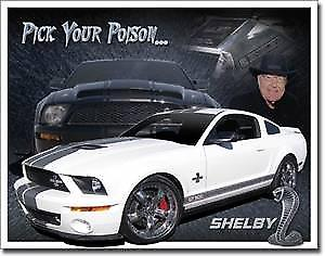 Shelby Mustang Pick Your Poison metal sign