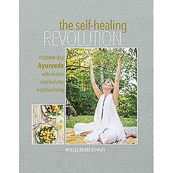 The Self-healing Revolution:� Modern-Day Ayurveda with Recipes and Tools for Intuitive Living
