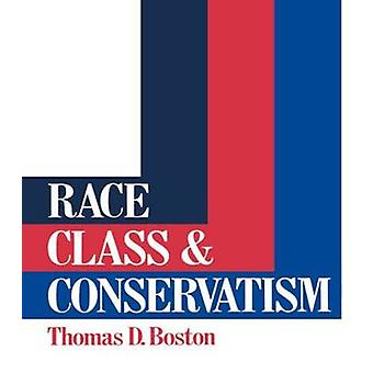 Race klass och konservatism av Boston & Thomas D.