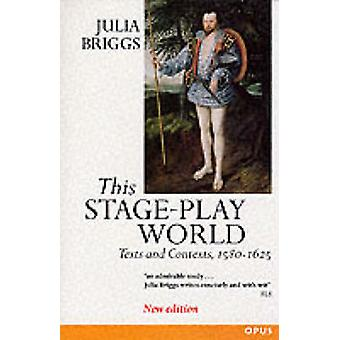 This StagePlay World Texts and Contexts 15801625 by Briggs & Julia