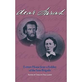 Chère Sarah Letters Home d'un soldat de la Brigade de fer par Lassen & Coralou Peel