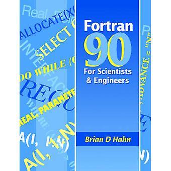 FORTRAN 90 für Wissenschaftler und Ingenieure von Hahn & Gehirn D.