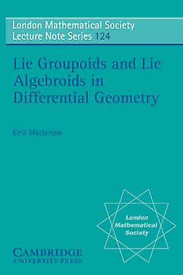 Lie Groupoids and Lie Algebroids in Differential Geometry by MacKenzie & K.